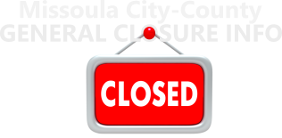 Missoula City-County General Closure Info Image